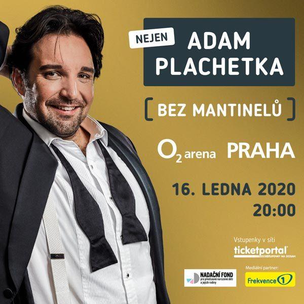 Adam Plachetka  - Bez Mantinelů | O2 arena Praha 16.1.2020