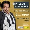 Adam Plachetka  - Bez Mantinelů   O2 arena Prague 16.1.2020